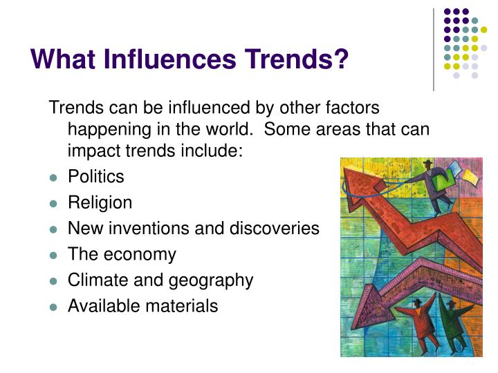 What influences trends