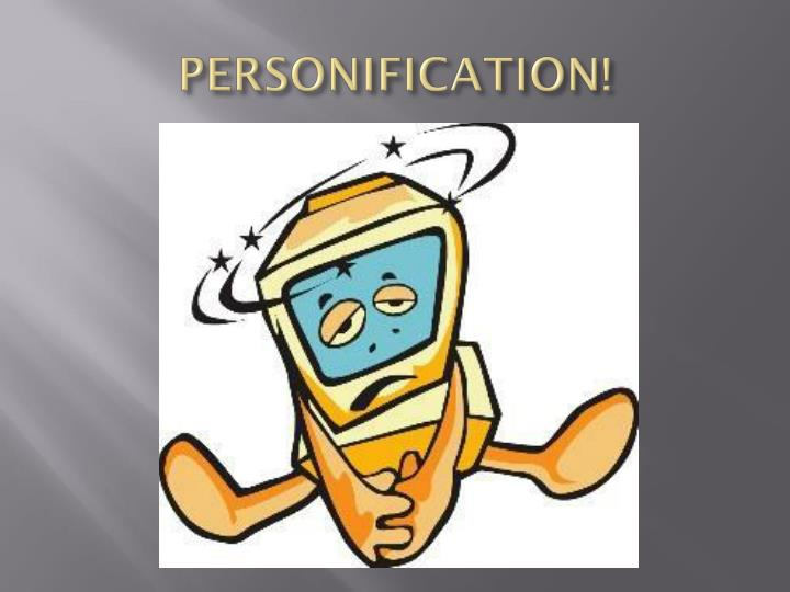PERSONIFICATION!