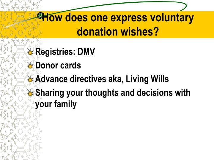 How does one express voluntary donation wishes?
