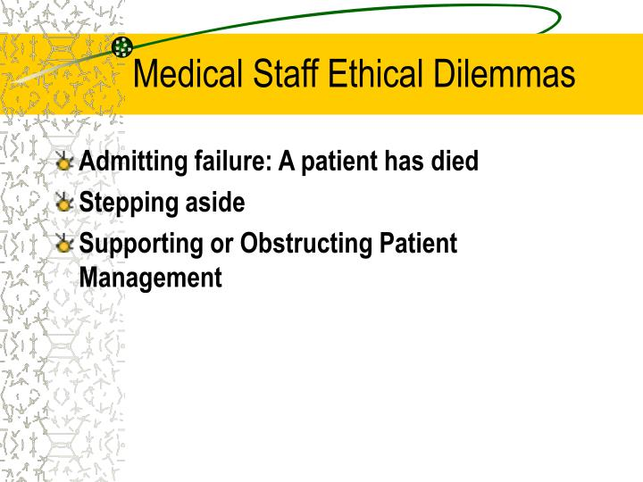 Medical Staff Ethical Dilemmas