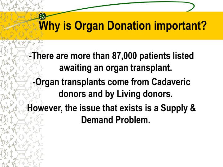 Why is organ donation important