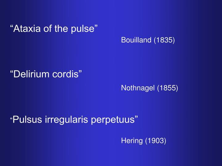 """Ataxia of the pulse"""