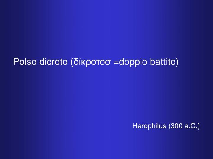 Polso dicroto (δίκροτοσ =doppio battito)