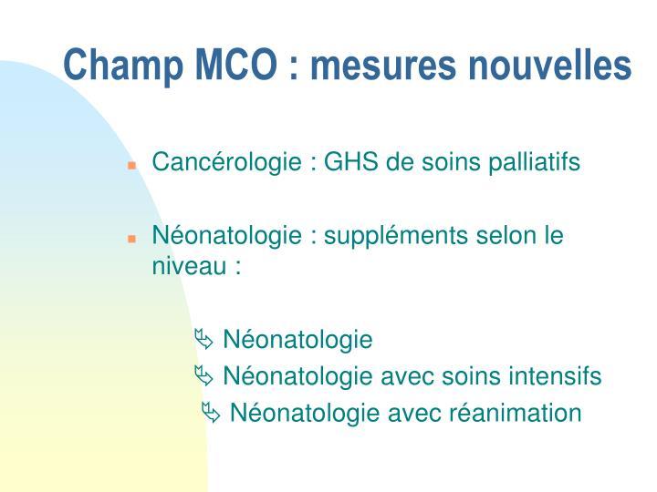 Champ MCO : mesures nouvelles
