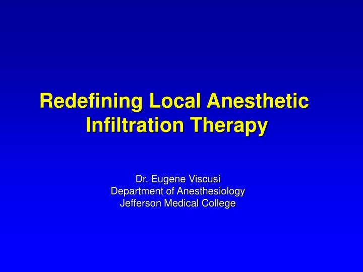 Redefining Local Anesthetic