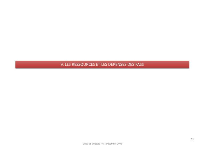 V. LES RESSOURCES ET LES DEPENSES DES PASS