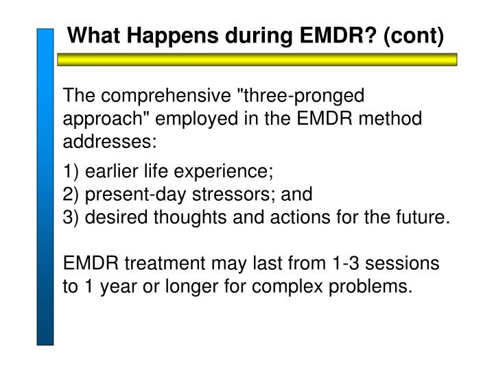 What Happens during EMDR? (cont)