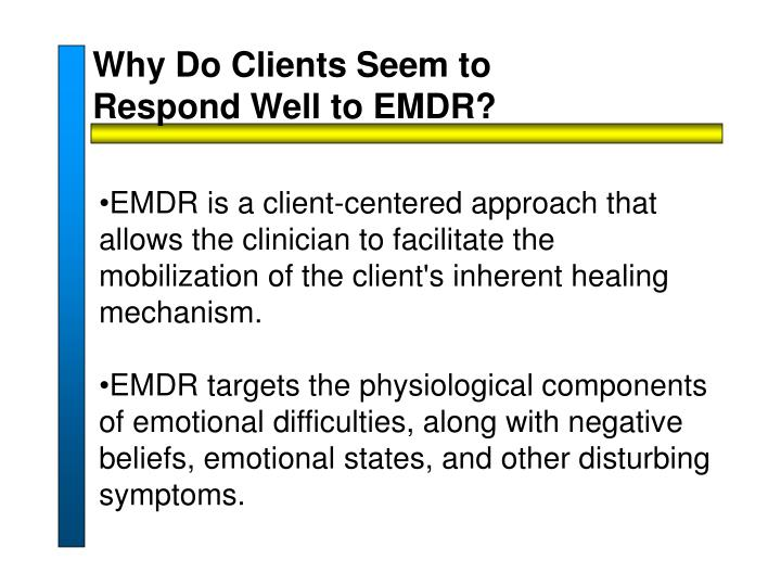 Why Do Clients Seem to Respond Well to EMDR?