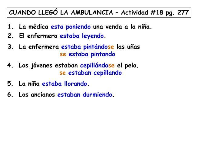 CUANDO LLEGÓ LA AMBULANCIA – Actividad #18 pg. 277