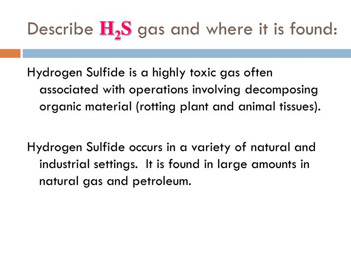 Describe h 2 s gas and where it is found