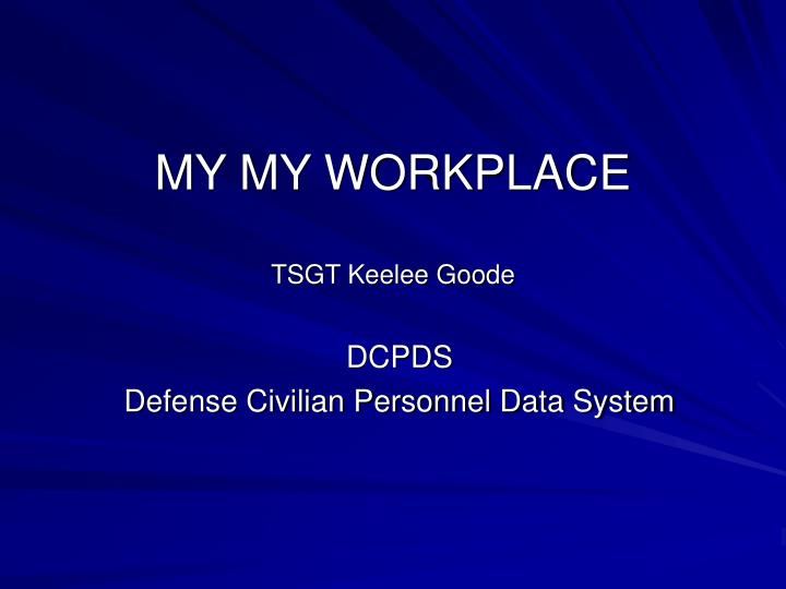 my my workplace tsgt keelee goode