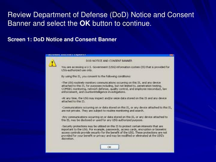 Review Department of Defense (DoD) Notice and Consent Banner and select the