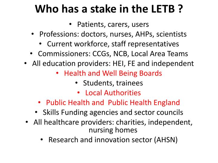 Who has a stake in the LETB ?