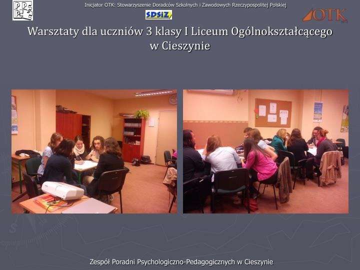Warsztaty dla uczniów 3 klasy I Liceum Ogólnokształcącego      w Cieszynie