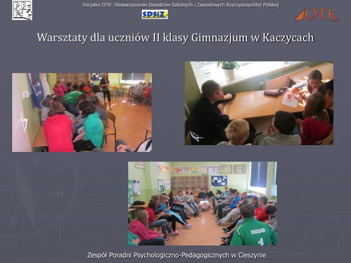 Warsztaty dla uczniów II klasy Gimnazjum w Kaczycach