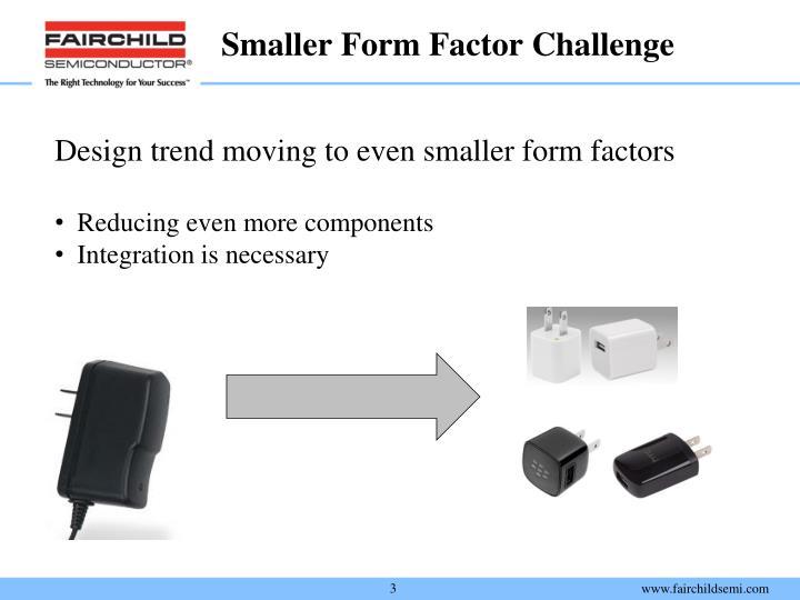 Smaller Form Factor Challenge