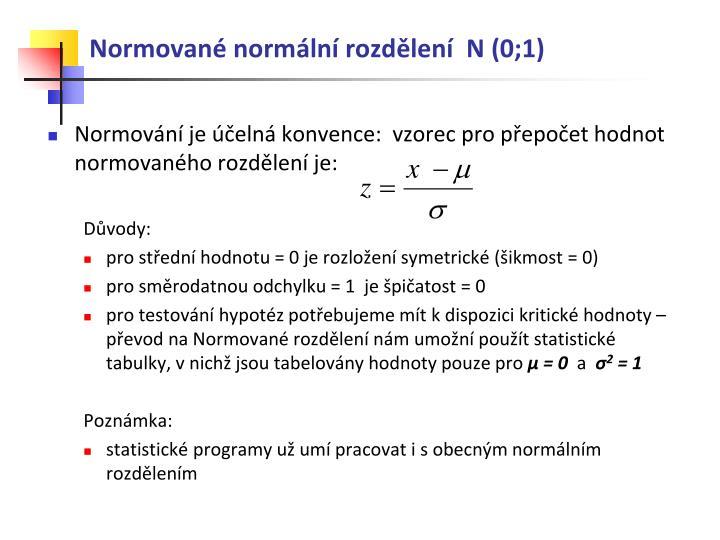 Normované normální rozdělení  N (0;1)