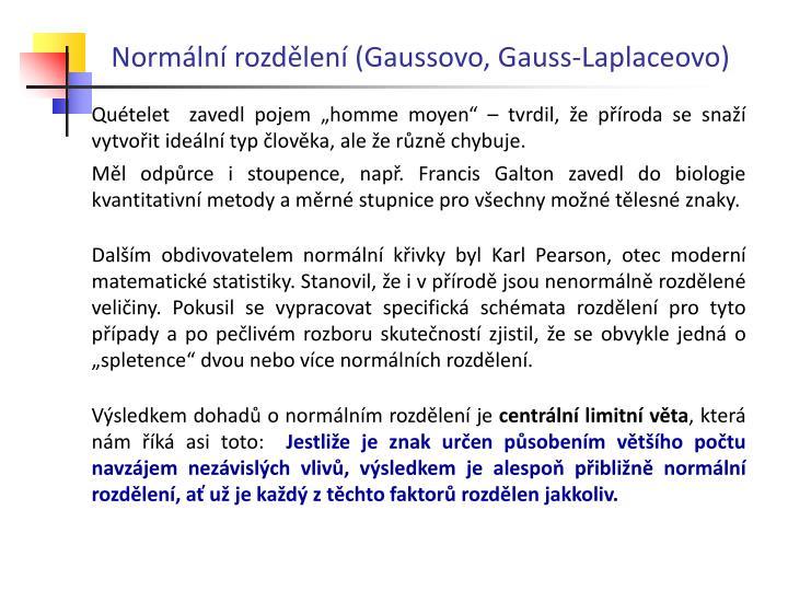 Normální rozdělení (Gaussovo, Gauss-Laplaceovo)