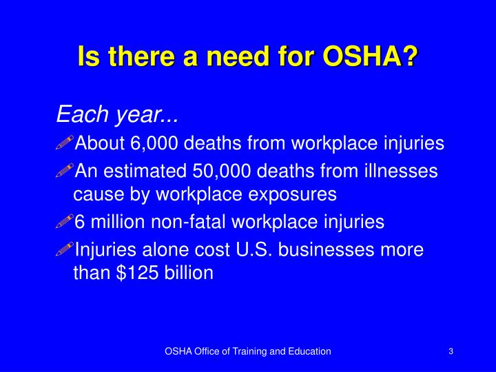 Is there a need for OSHA?