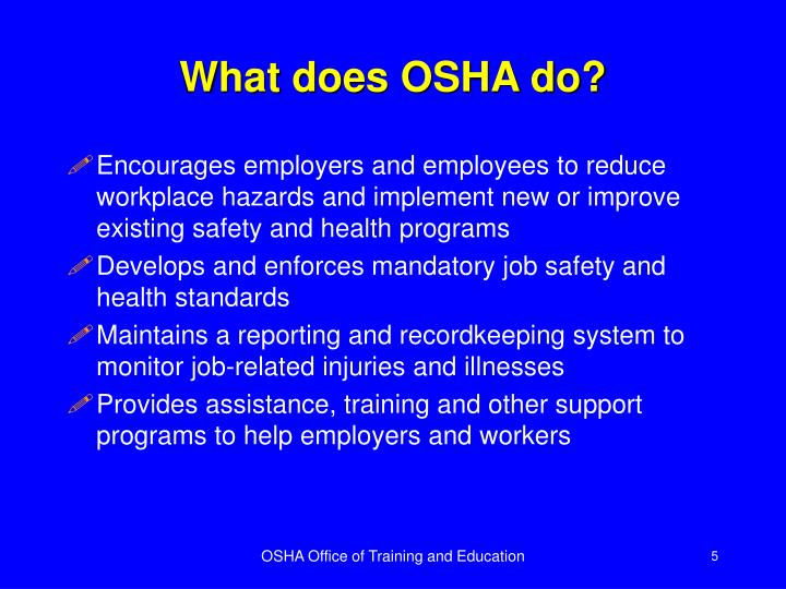 What does OSHA do?