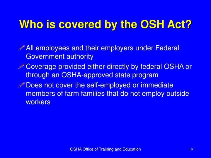 Who is covered by the OSH Act?