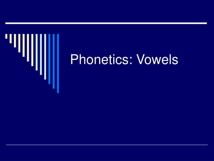 Phonetics vowels