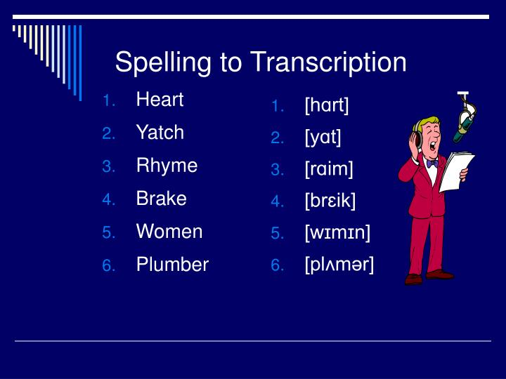 Spelling to Transcription