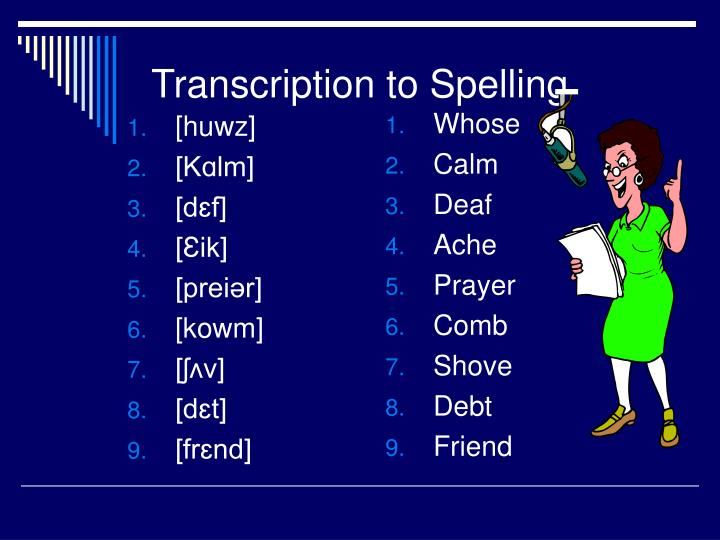 Transcription to Spelling