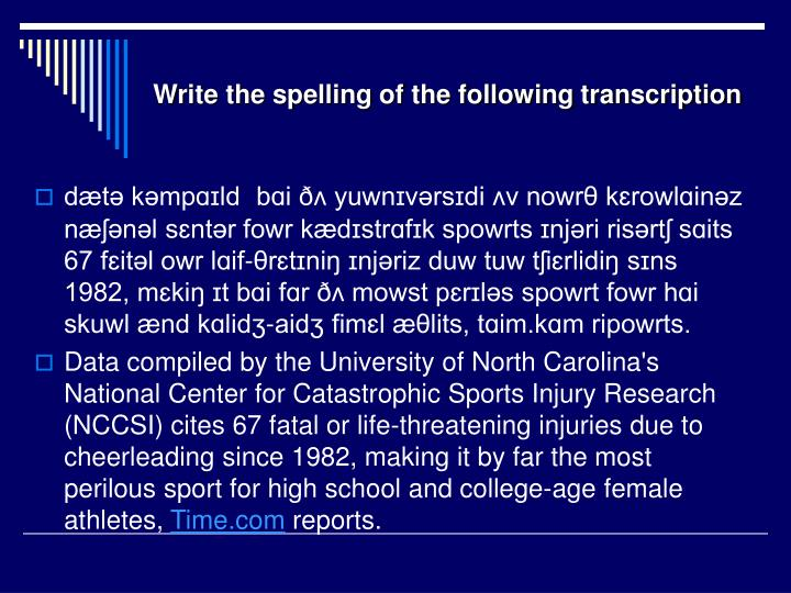 Write the spelling of the following transcription