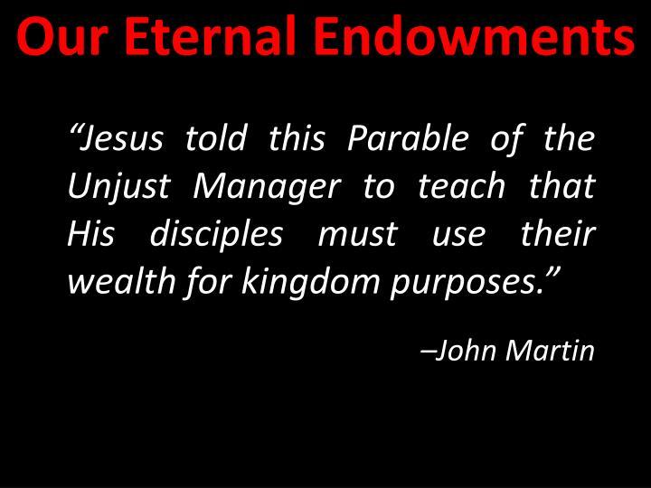 Our Eternal Endowments