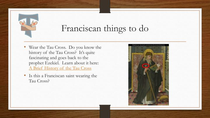 Franciscan things to do
