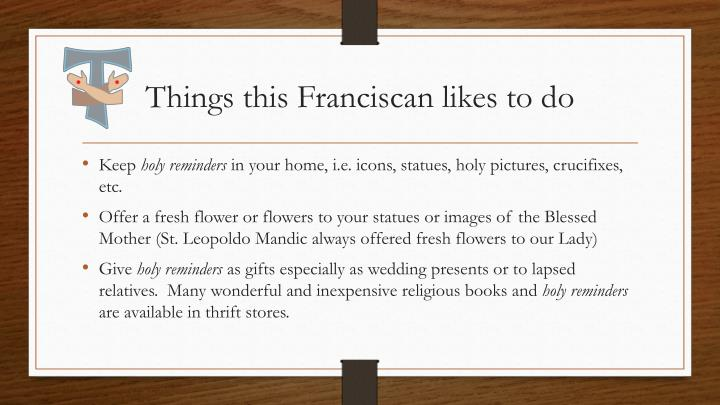 Things this Franciscan likes to do