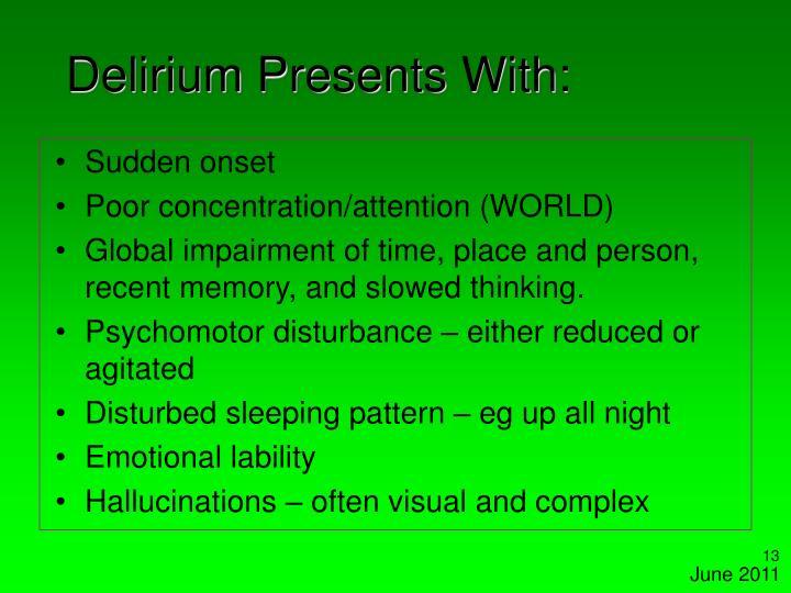Delirium Presents With: