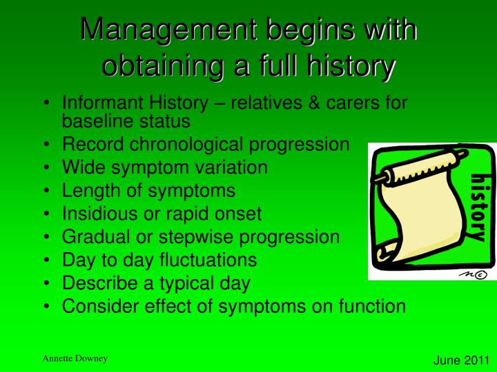 Management begins with obtaining a full history