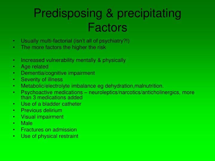 Predisposing & precipitating Factors