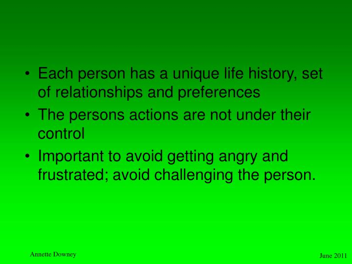 Each person has a unique life history, set of relationships and preferences