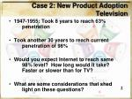 case 2 new product adoption television