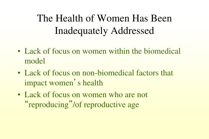 The Health of Women Has Been Inadequately Addressed