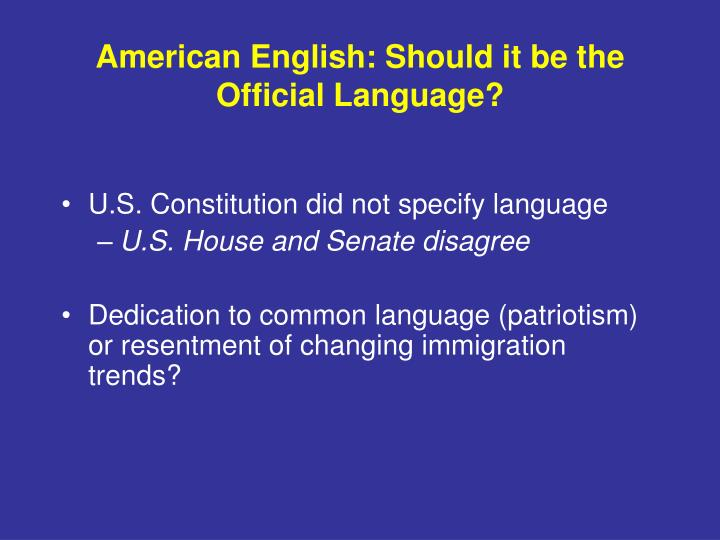 American English: Should it be the Official Language?