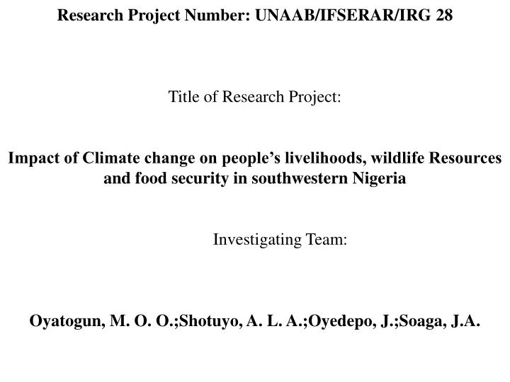 Research Project Number: UNAAB/IFSERAR/IRG 28