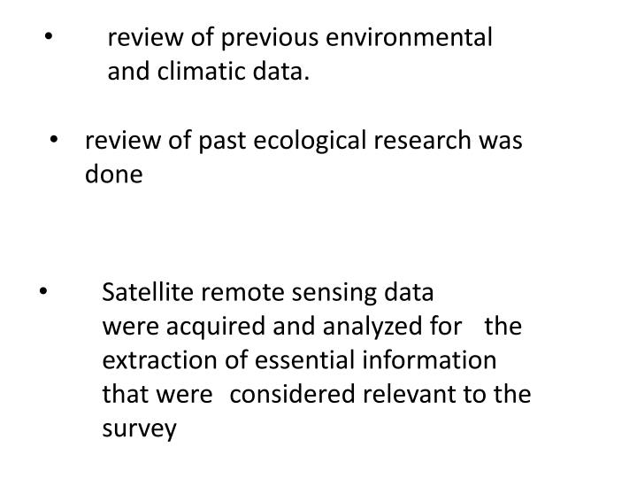 review of previous environmental    	and climatic data.