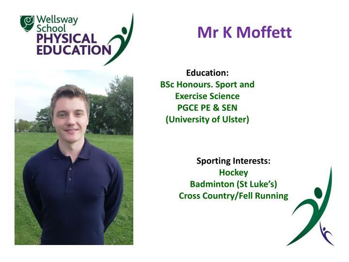 Mr K Moffett