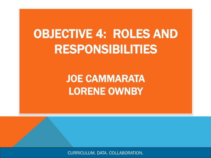 Objective 4:  Roles and Responsibilities