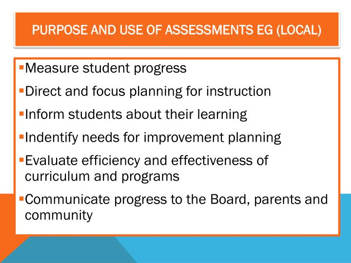 PURPOSE AND USE OF ASSESSMENTS EG (LOCAL)