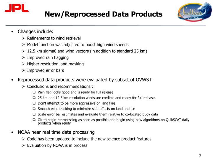 New/Reprocessed Data Products