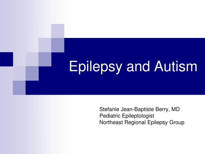 Epilepsy and autism