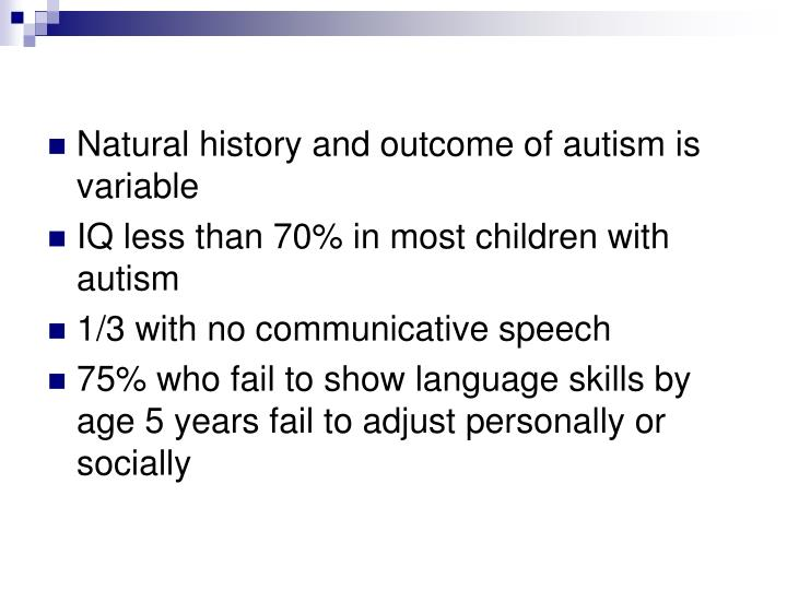 Natural history and outcome of autism is variable