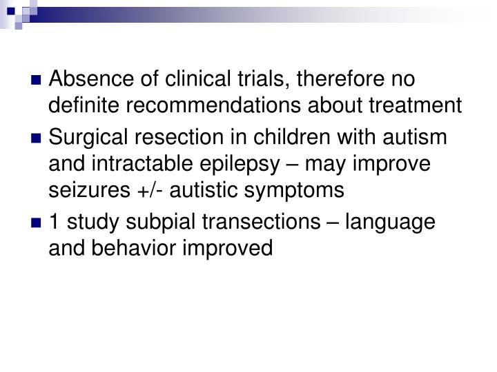 Absence of clinical trials, therefore no definite recommendations about treatment