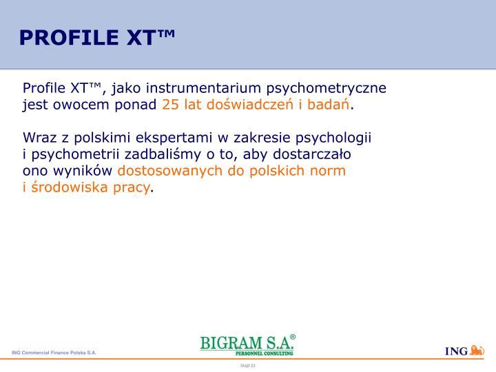 PROFILE XT™