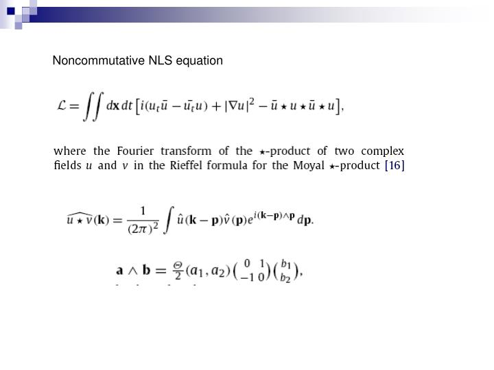 Noncommutative NLS equation